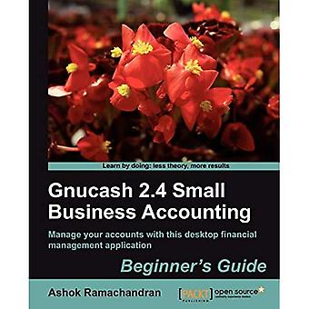 GnuCash 2.4 Small Business Accounting Beginner's Guide