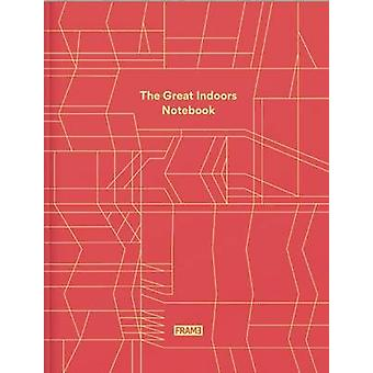 The Great Indoors Notebook by Edited by Frame Magazine