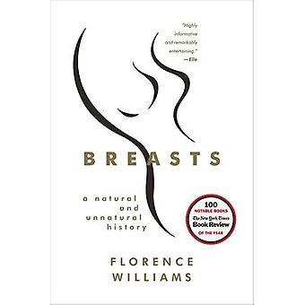 Breasts - A Natural and Unnatural History by Florence Williams - 97803