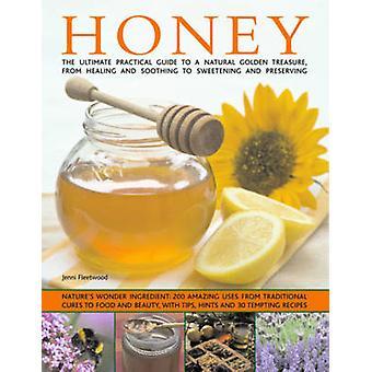 العسل-سحر الطبيعة-الدليل العملي في نهاية المطاف إلى 101 أشياء يجب