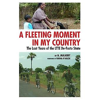 A Fleeting Moment in My Country - the Last Years of the LTTE De-Facto