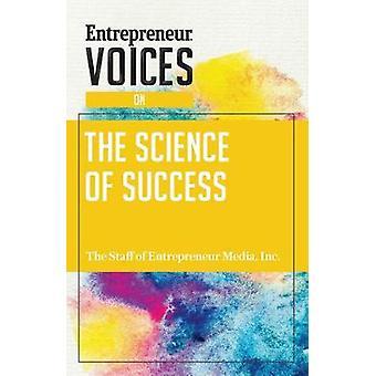Entrepreneur Voices on the Science of Success by Entrepreneur Voices
