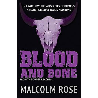 Blood and Bone by Malcolm Rose - 9781781276730 Book