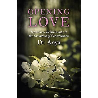 Öppnande Love - avsiktlig relationer & utvecklingen av Consciousn