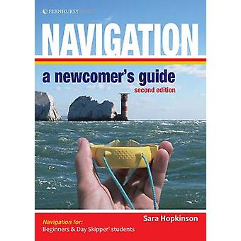 Navigation - A Newcomer's Guide (2nd Revised edition) by Sara Hopkins