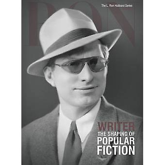 L. Ron Hubbard - Writer - The Shaping of Popular Fiction by Dan Sherman