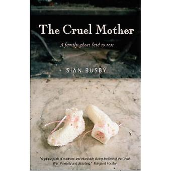 The Cruel Mother (New edition) by Sian Busby - 9781904977063 Book