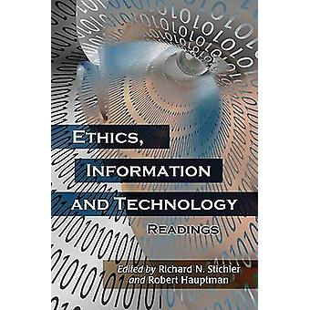 Ethics - Information and Technology - Readings by Richard N. Stichler