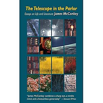 The Telescope in the Parlor : Essays on Life and Literature