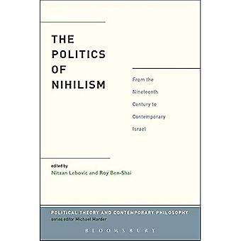 The Politics of Nihilism (Political Theory and Contemporary Philosophy)