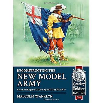 Reconstructie van het nieuwe Model Army Volume 1. Regimental lijsten April 1645 aan mei 1649 (eeuw van de soldaat).