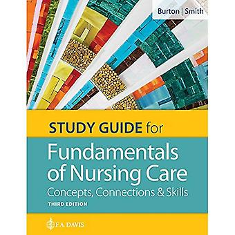 Study Guide for Fundamentals of Nursing Care: Concepts, Connections & Skills