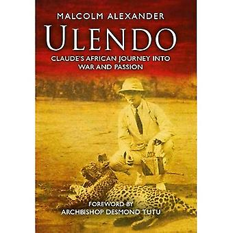 Ulendo: Claude's African Journey into War and Passion