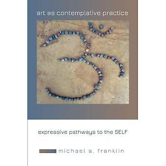 L'art comme pratique Contemplative: voies Expressive à soi