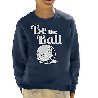 Caddyshack Be The Ball Kid's Sweatshirt
