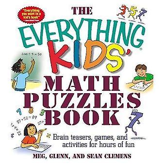 Das alles Kinder Mathe Rätsel Buch: Brain Teaser, Spiele und Aktivitäten für stundenlangen Spielspaß (alles Kids)