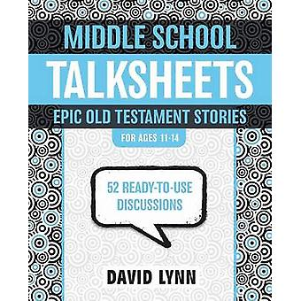 Middle School Talksheets Epic Old Testament Stories 52 ReadyToUse Discussions by Lynn & David
