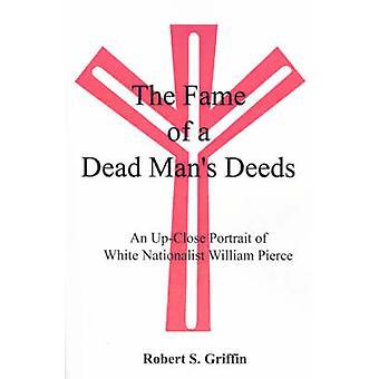 Berømmelse av en død Mans gjerninger en UpClose portrett av hvite nasjonalistiske William Pierce av Griffin & Robert S.