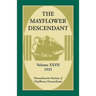 Het Mayflower afstammeling Volume 27 1925 door massale Soc van Mayflower nakomelingen