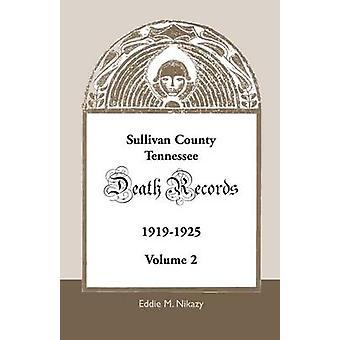 Sullivan County Tennessee Tod zeichnet Volumen 2 19191925 von Nikazy & Eddie M.