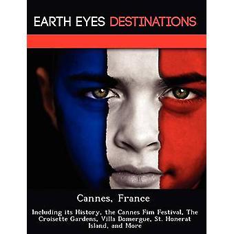 Cannes França, incluindo sua história a Cannes Fim Festival a Croisette jardins Villa Domergue St Honerat ilha e muito mais por Wilkins & Sandra