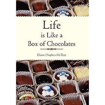 Life Is Like a Box of Chocolates by HughesMcTear & Elaine