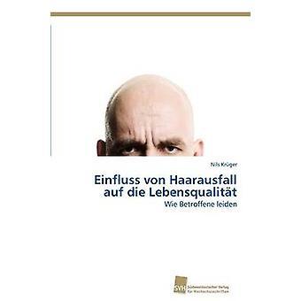 Einfluss von Haarausfall auf die Lebensqualitt by Krger Nils