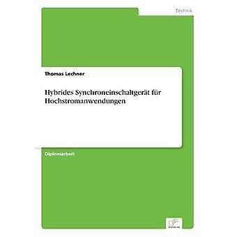 Hybrides Synchroneinschaltgert fr Hochstromanwendungen von Lechner & Thomas
