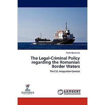 LegalCriminal policyn angående den rumänska gränsen vatten genom Bocaniala & Tache