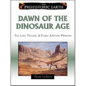 Dawn of the Dinosaur Age - The Late Triassic and Early Jurassic Period