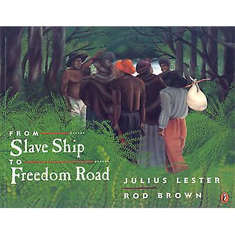 From Slave Ship to Freedom Road by Julius Lester - Rod Brown - 978014