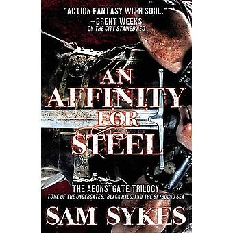 An Affinity for Steel - The Aeons' Gate Trilogy by Sam Sykes - 9780316