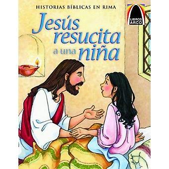 Jesus Resucita A una Nina by Joanne Bader - Cecilia Fernndez - 978075