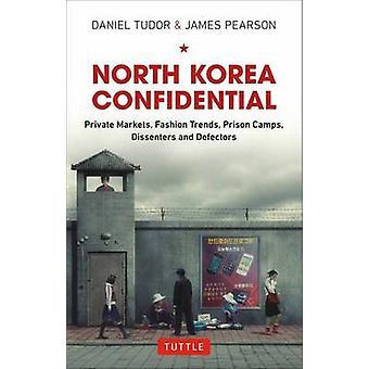 North Korea Confidential - Private Markets - Fashion Trends - Prison C