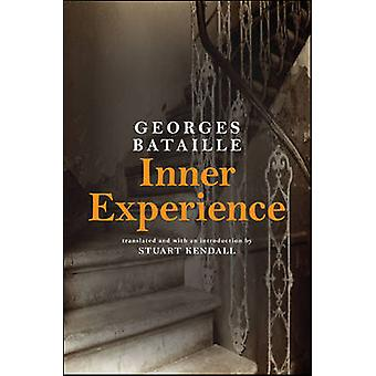 Inner Experience by Georges Bataille - Stuart Kendall - Stuart Kendal