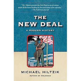 The New Deal - A Modern History by Michael Hiltzik - 9781439154496 Book