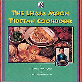 Lhasa Moon Tibetan Cookbook by Tsering Wangmo - Zara Houshmand - 9781