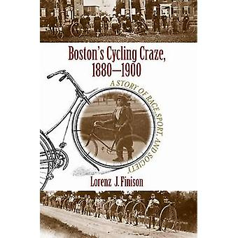 Boston's Cycling Craze - 1880-1900 - A Story of Race - Sport - and Soc
