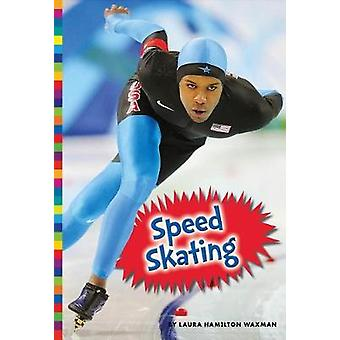 Speed Skating by Laura Hamilton Waxman - 9781681521848 Book