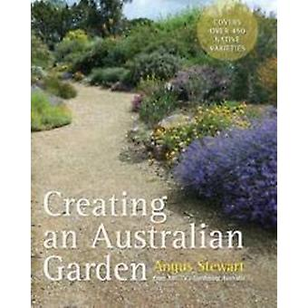 Creating an Australian Garden by Angus Stewart - 9781743310236 Book