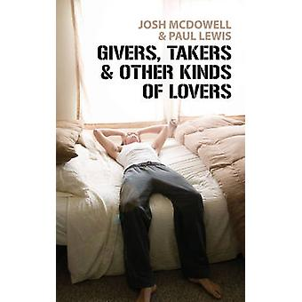 Givers - Takers and Other Kinds of Lovers by Josh McDowell - 97818455