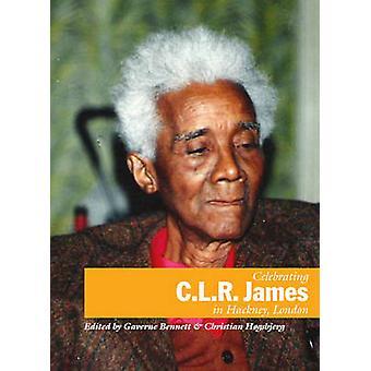 Celebrating C. l. R. James in Hackey - London by Christian Hogsbjerg