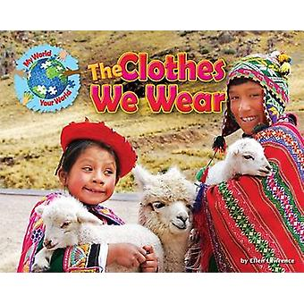 The Clothes We Wear by Ellen Lawrence - 9781910549568 Book