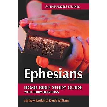 Ephesians Faithbuilders Bible Study Guide by Mathew Bartlett - 978191