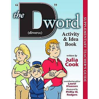 The D Word (Divorce) Activity & Idea Book by Julia Cook - Laurel Klaa