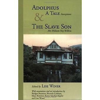 Adolphus - a Tale - AND The Slave Son by Lise Winer - Bridget Brereton