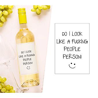 Do I Look Like A F*cking People Person Wine Bottle Label