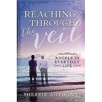 Reaching Through the Veil: Angels in Everday Life