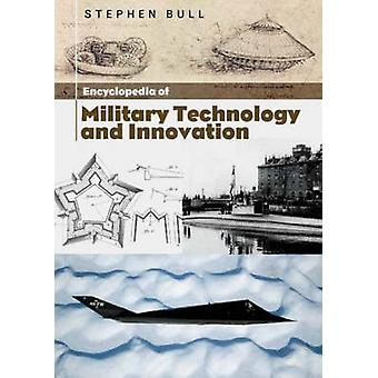 Encyclopedie van militaire technologie en innovatie door Bull & Stephen