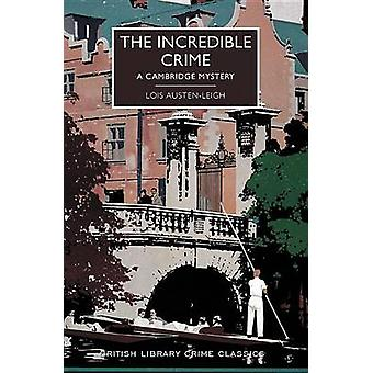 The Incredible Crime by Lois Austen-Leigh - 9781464207464 Book